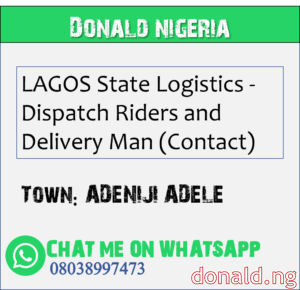 ADENIJI ADELE - LAGOS State Logistics - Dispatch Riders and Delivery Man (Contact)