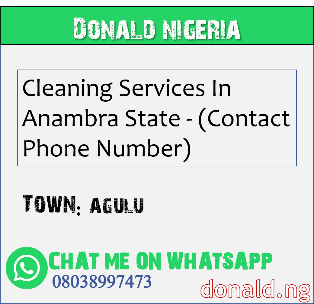 AGULU - Cleaning Services In Anambra State - (Contact Phone Number)