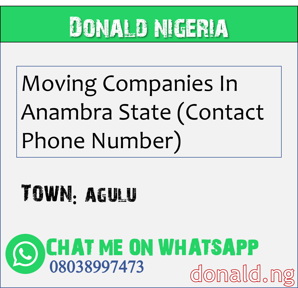 AGULU - Moving Companies In Anambra State (Contact Phone Number)