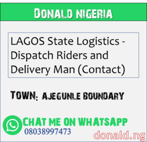 AJEGUNLE BOUNDARY - LAGOS State Logistics - Dispatch Riders and Delivery Man (Contact)