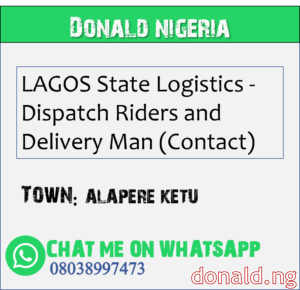 ALAPERE KETU - LAGOS State Logistics - Dispatch Riders and Delivery Man (Contact)