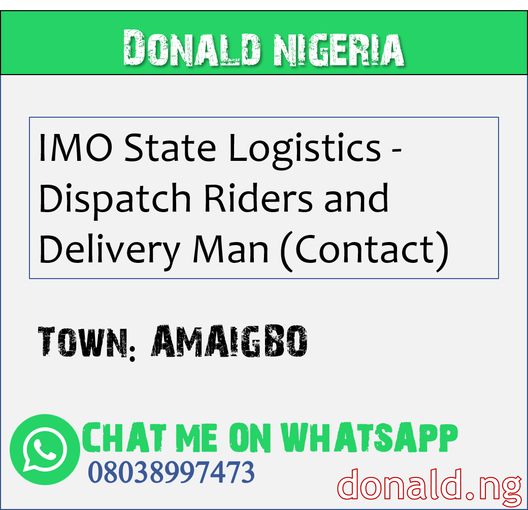 AMAIGBO - IMO State Logistics - Dispatch Riders and Delivery Man (Contact)
