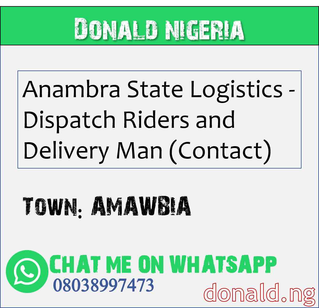 AMAWBIA - Anambra State Logistics - Dispatch Riders and Delivery Man (Contact)