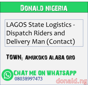AMUKOKO ALABA ORO - LAGOS State Logistics - Dispatch Riders and Delivery Man (Contact)