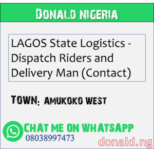 AMUKOKO WEST - LAGOS State Logistics - Dispatch Riders and Delivery Man (Contact)