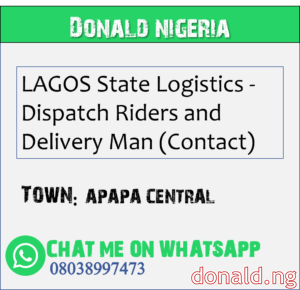 APAPA CENTRAL - LAGOS State Logistics - Dispatch Riders and Delivery Man (Contact)