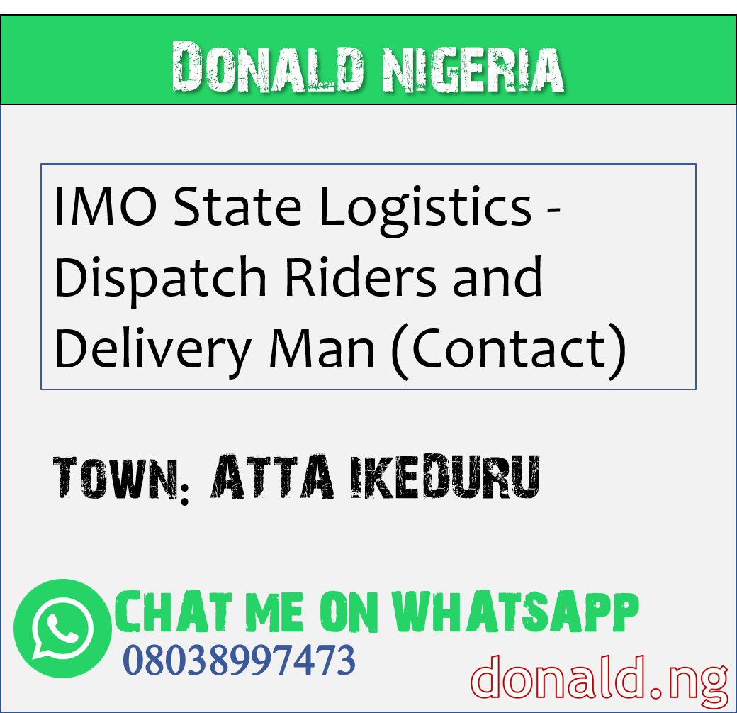 ATTA IKEDURU - IMO State Logistics - Dispatch Riders and Delivery Man (Contact)