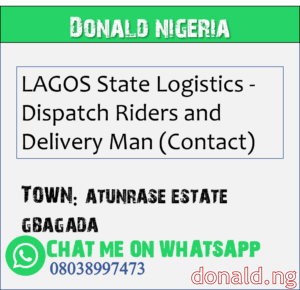 ATUNRASE ESTATE GBAGADA - LAGOS State Logistics - Dispatch Riders and Delivery Man (Contact)