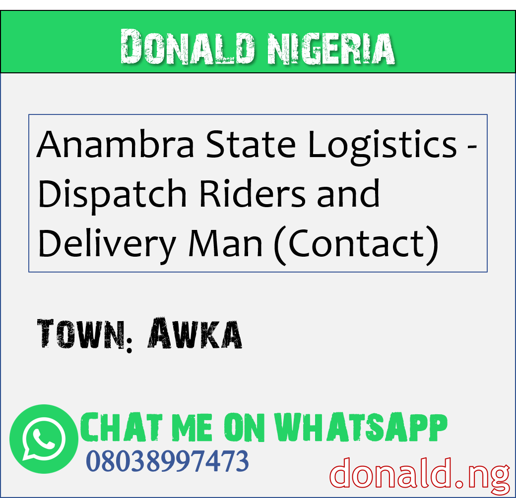 AWKA - Anambra State Logistics - Dispatch Riders and Delivery Man (Contact)