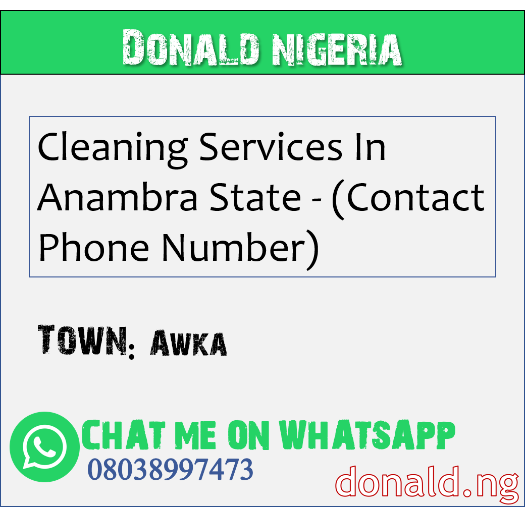 AWKA - Cleaning Services In Anambra State - (Contact Phone Number)