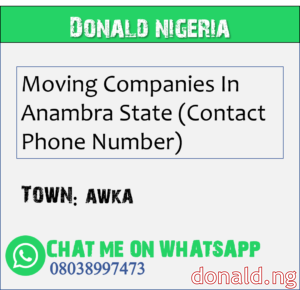 AWKA - Moving Companies In Anambra State (Contact Phone Number)