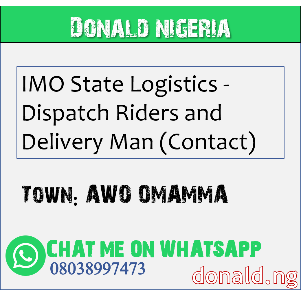 AWO OMAMMA - IMO State Logistics - Dispatch Riders and Delivery Man (Contact)