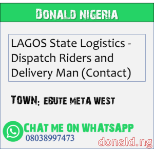 EBUTE META WEST - LAGOS State Logistics - Dispatch Riders and Delivery Man (Contact)