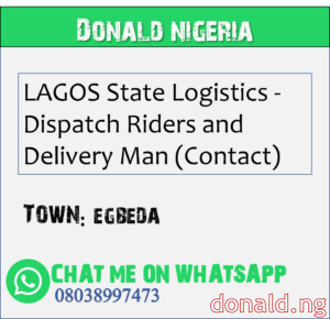 EGBEDA - LAGOS State Logistics - Dispatch Riders and Delivery Man (Contact)