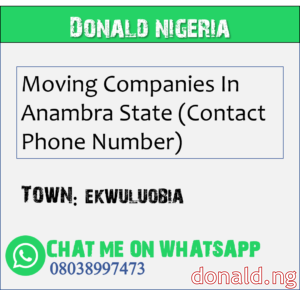 EKWULUOBIA - Moving Companies In Anambra State (Contact Phone Number)