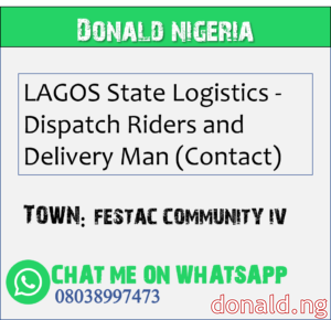 FESTAC COMMUNITY IV - LAGOS State Logistics - Dispatch Riders and Delivery Man (Contact)