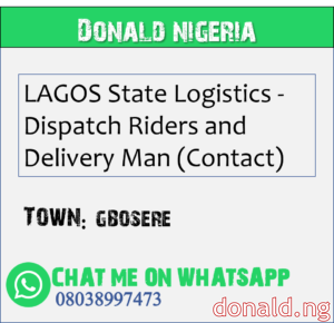 GBOSERE - LAGOS State Logistics - Dispatch Riders and Delivery Man (Contact)