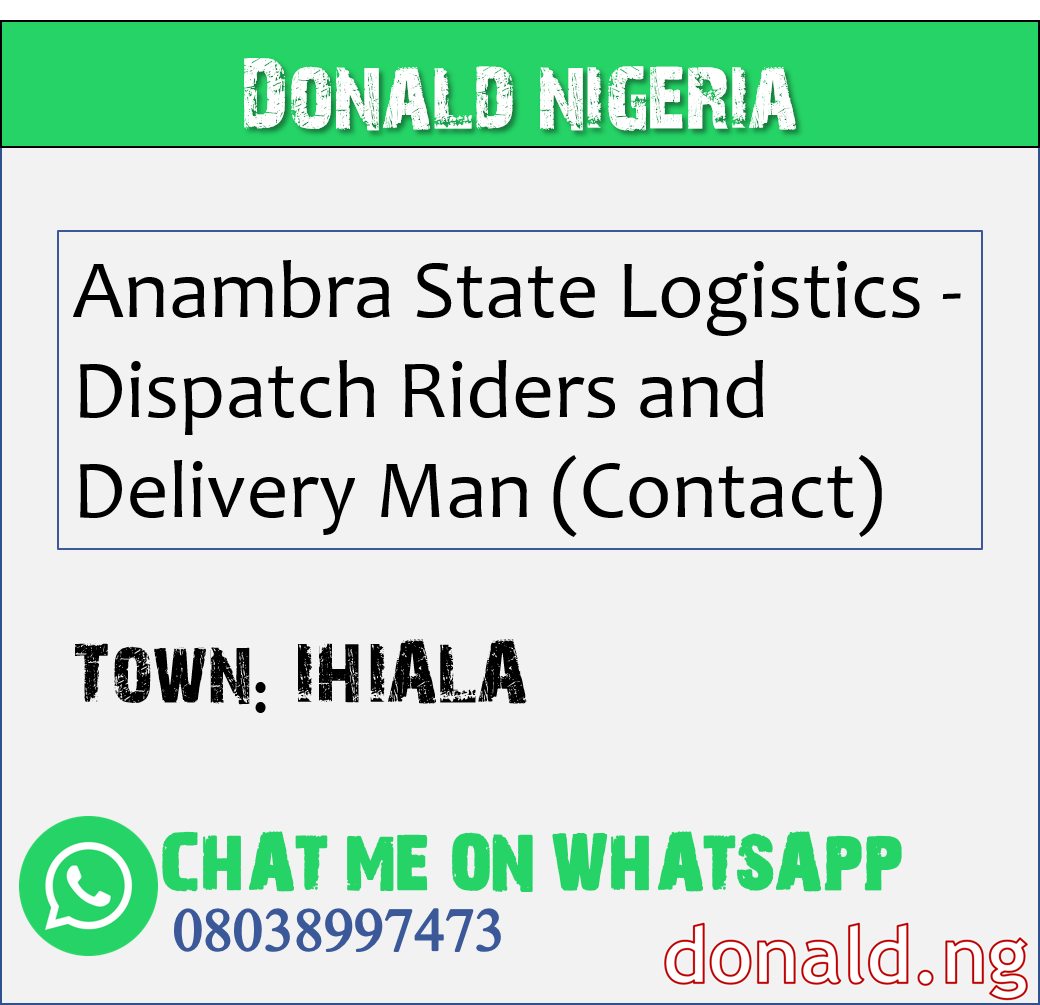 IHIALA - Anambra State Logistics - Dispatch Riders and Delivery Man (Contact)