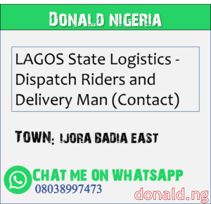 IJORA BADIA EAST - LAGOS State Logistics - Dispatch Riders and Delivery Man (Contact)