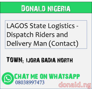 IJORA BADIA NORTH - LAGOS State Logistics - Dispatch Riders and Delivery Man (Contact)
