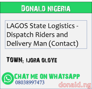 IJORA OLOYE - LAGOS State Logistics - Dispatch Riders and Delivery Man (Contact)