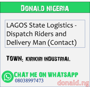 KIRIKIRI INDUSTRIAL - LAGOS State Logistics - Dispatch Riders and Delivery Man (Contact)