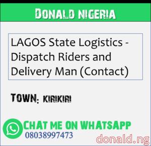 KIRIKIRI - LAGOS State Logistics - Dispatch Riders and Delivery Man (Contact)