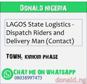 KIRIKIRI PHASE - LAGOS State Logistics - Dispatch Riders and Delivery Man (Contact)