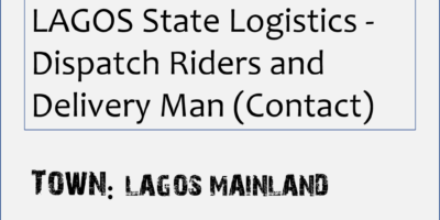 LAGOS MAINLAND - LAGOS State Logistics - Dispatch Riders and Delivery Man (Contact)