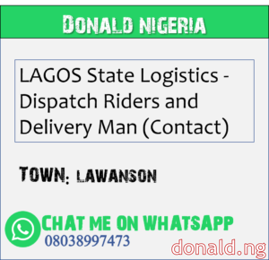 LAWANSON - LAGOS State Logistics - Dispatch Riders and Delivery Man (Contact)