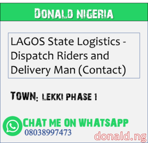 LEKKI PHASE 1 - LAGOS State Logistics - Dispatch Riders and Delivery Man (Contact)