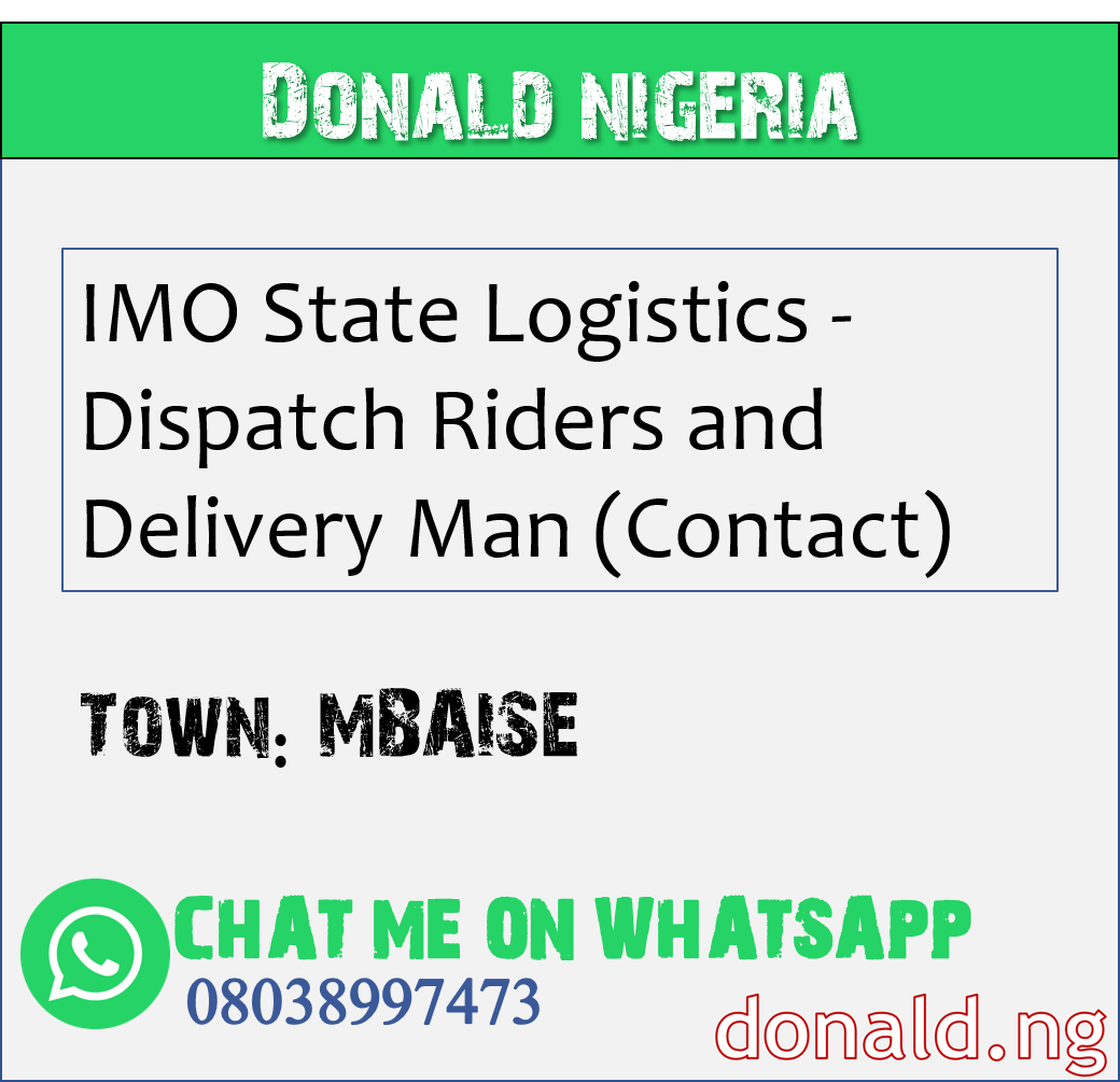 MBAISE - IMO State Logistics - Dispatch Riders and Delivery Man (Contact)
