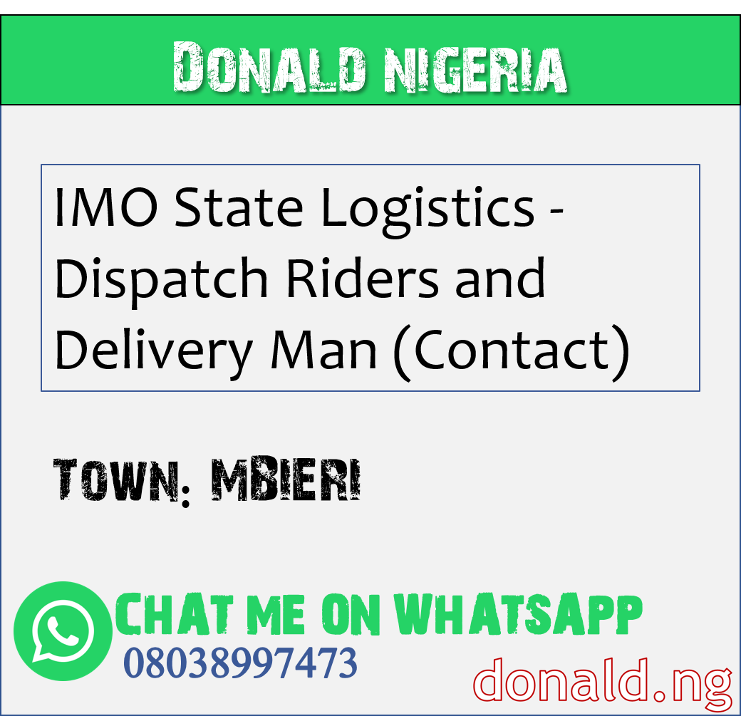 MBIERI - IMO State Logistics - Dispatch Riders and Delivery Man (Contact)