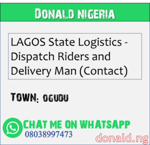OGUDU - LAGOS State Logistics - Dispatch Riders and Delivery Man (Contact)