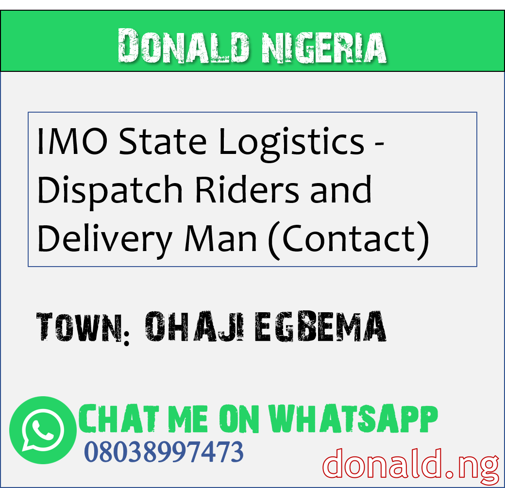 OHAJI EGBEMA - IMO State Logistics - Dispatch Riders and Delivery Man (Contact)