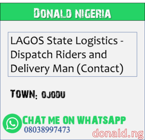 OJODU - LAGOS State Logistics - Dispatch Riders and Delivery Man (Contact)