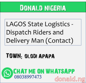 OLODI APAPA - LAGOS State Logistics - Dispatch Riders and Delivery Man (Contact)