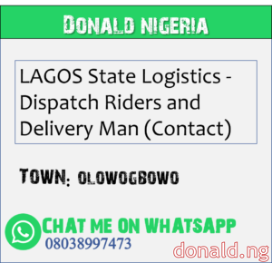OLOWOGBOWO - LAGOS State Logistics - Dispatch Riders and Delivery Man (Contact)