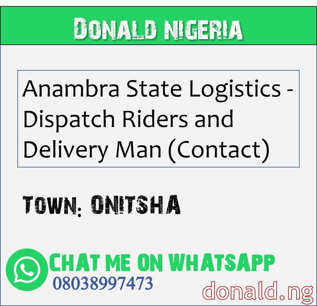 ONITSHA - Anambra State Logistics - Dispatch Riders and Delivery Man (Contact)