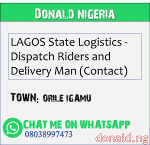 ORILE IGAMU - LAGOS State Logistics - Dispatch Riders and Delivery Man (Contact)