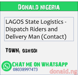 OSHODI - LAGOS State Logistics - Dispatch Riders and Delivery Man (Contact)