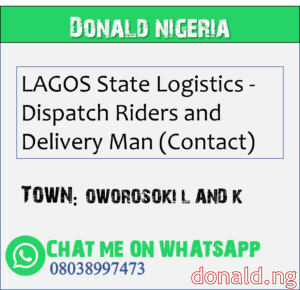 OWOROSOKI L AND K - LAGOS State Logistics - Dispatch Riders and Delivery Man (Contact)