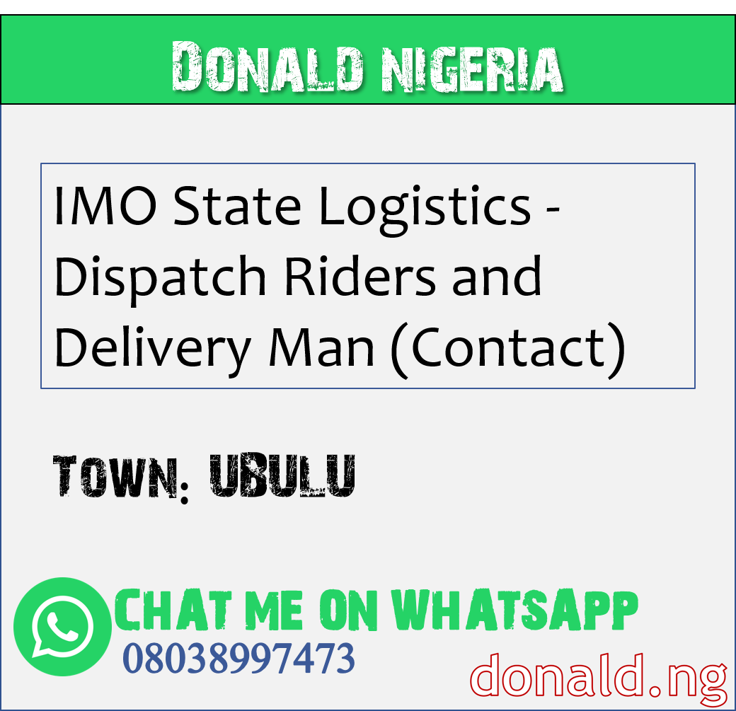 UBULU - IMO State Logistics - Dispatch Riders and Delivery Man (Contact)